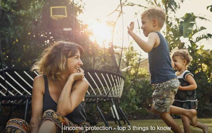 Income Protection – Top 3 things to know